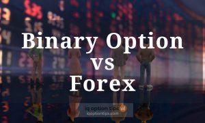 Giao dịch Binary Option vs Forex: Cái nào kiếm tiền dễ hơn?