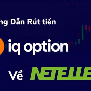 Chi tiết hướng dẫn cách rút tiền IQ Option về Neteller