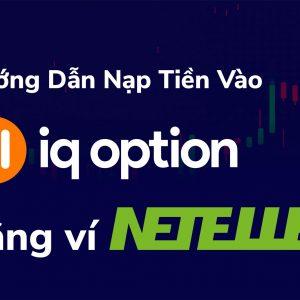 Chi tiết hướng dẫn nạp tiền vào IQ Option bằng Neteller